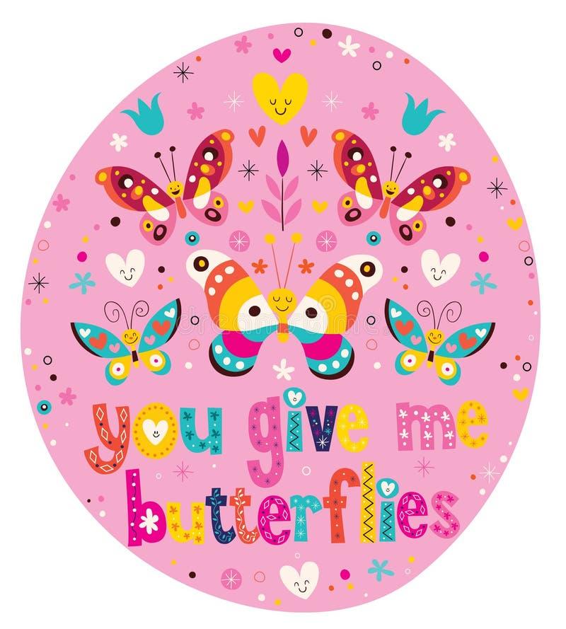 Você dá-me borboletas ilustração stock