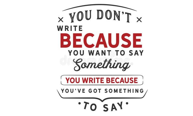 Você don o ` t escreve porque você quer dizer algo ilustração do vetor