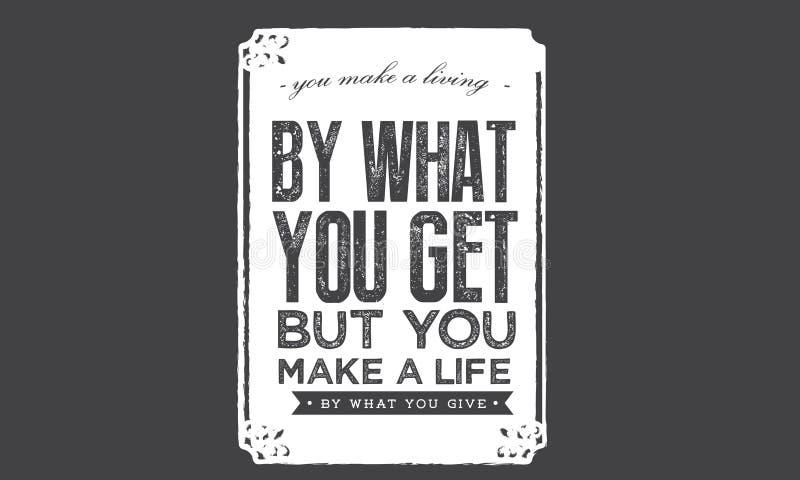 Você faz uma vida pelo que você obtém mas você faz uma vida pelo que você dá ilustração do vetor