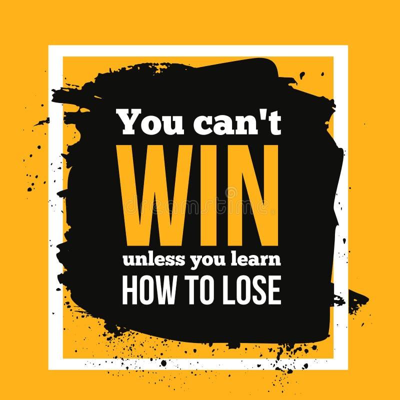 Você não pode ganhar a menos que aprenda como perder Consiga o objetivo, sucesso em citações inspiradores do negócio, tipografia  ilustração do vetor