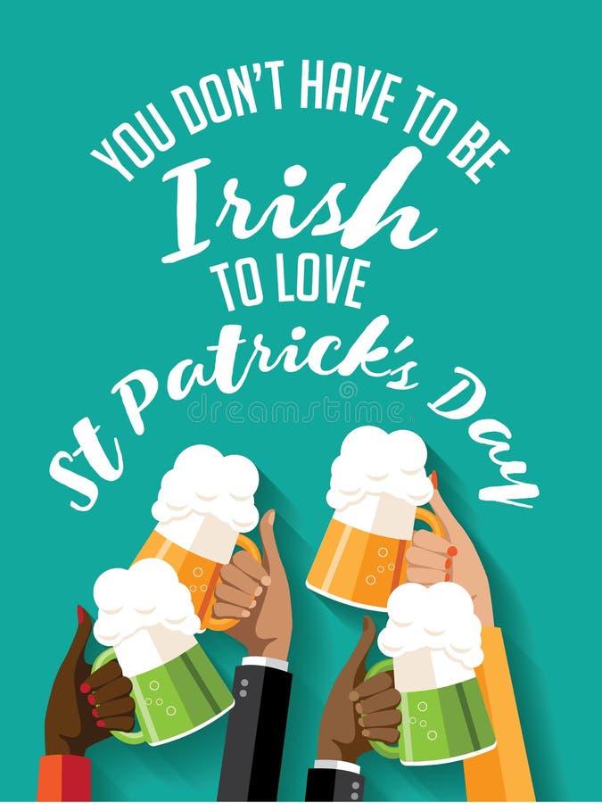 Você não tem que ser irlandês amar o dia de St Patrick que brinda o cartaz do partido das mãos ilustração royalty free