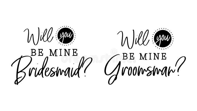 Você será dama de honra da mina, caligrafia do casamento do groomsman ilustração royalty free