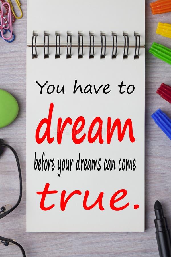 Você tem que sonhar antes que seus sonhos possam vir verdadeiro imagens de stock