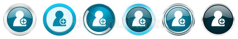 Voeg de grenspictogrammen van het contact zilveren metaalchroom in 6 opties, reeks toe Web blauwe ronde die knopen op witte achte stock illustratie