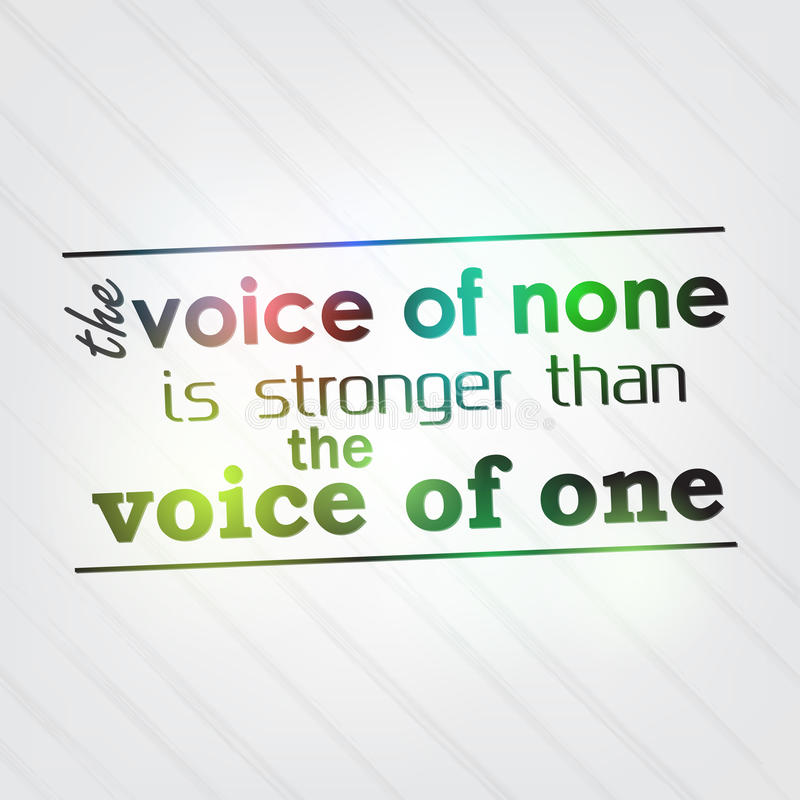 Free Voice Of None Is Stronger Than The Voice Of One Royalty Free Stock Images - 38885059