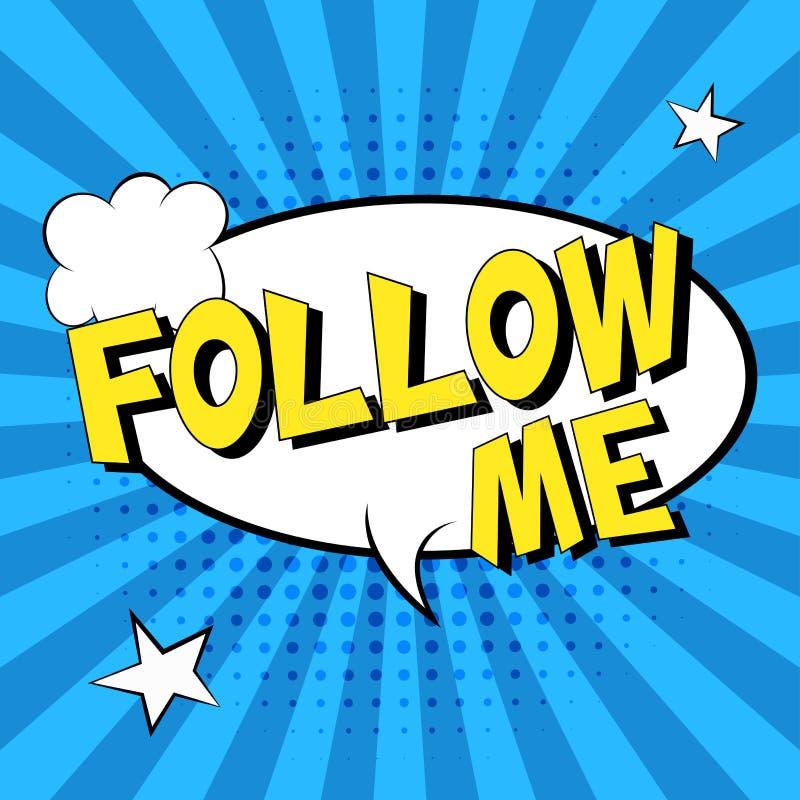 Volg me! Grappige toespraakbellen Illustratie van het pop-art de vectoretiket De uitstekende affiche van het strippaginaboek op b vector illustratie