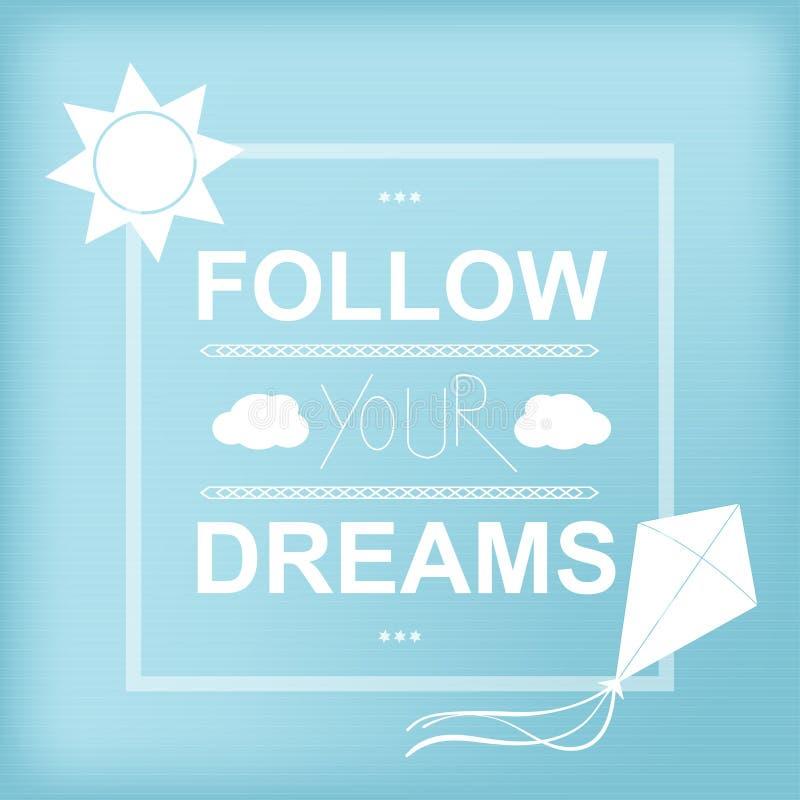 Volg uw dromen, Inspirational motieven vector illustratie