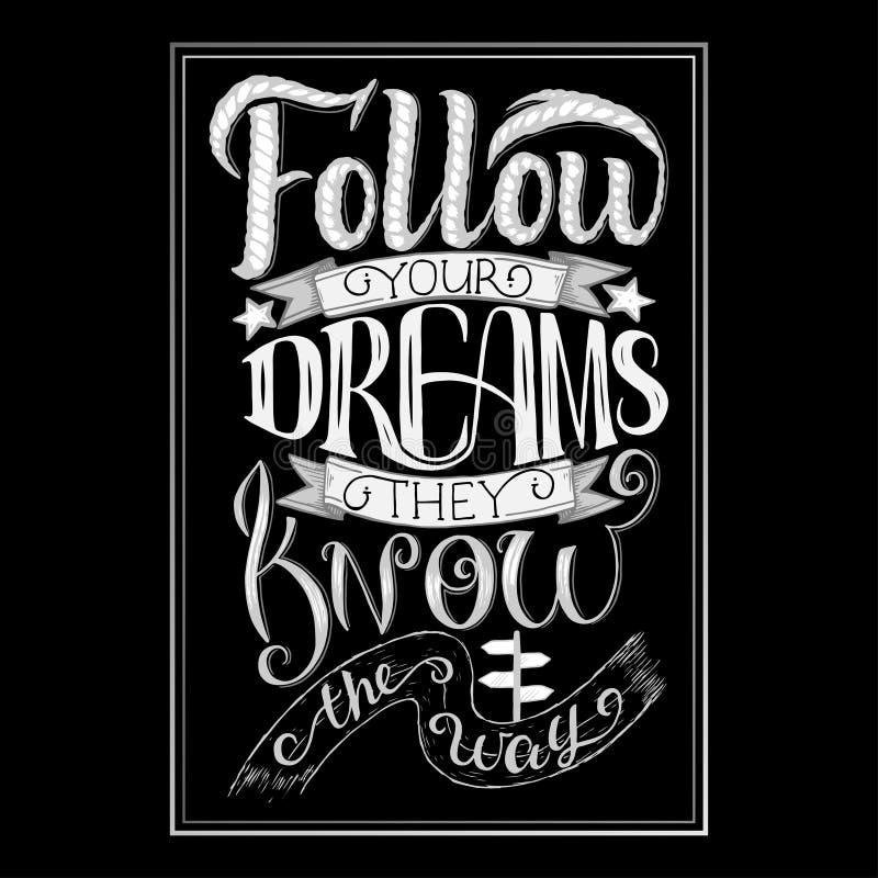 Volg Uw Dromen Zij kennen de manier Inspirational citaat, krijthand het van letters voorzien en decoratieelementen Illustratie vector illustratie