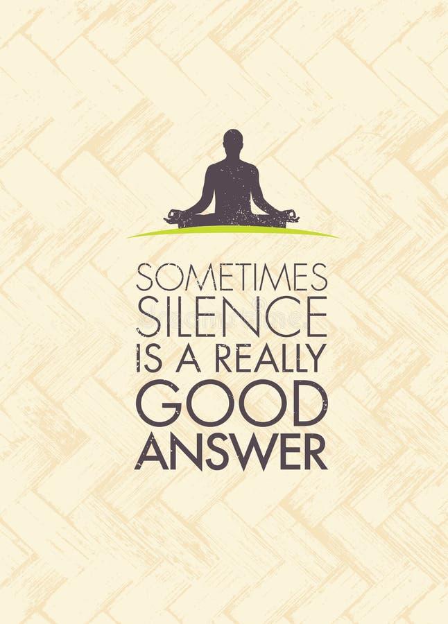 A volte il silenzio è una risposta realmente buona Citazione di motivazione di meditazione di yoga Zen Vector Concept royalty illustrazione gratis