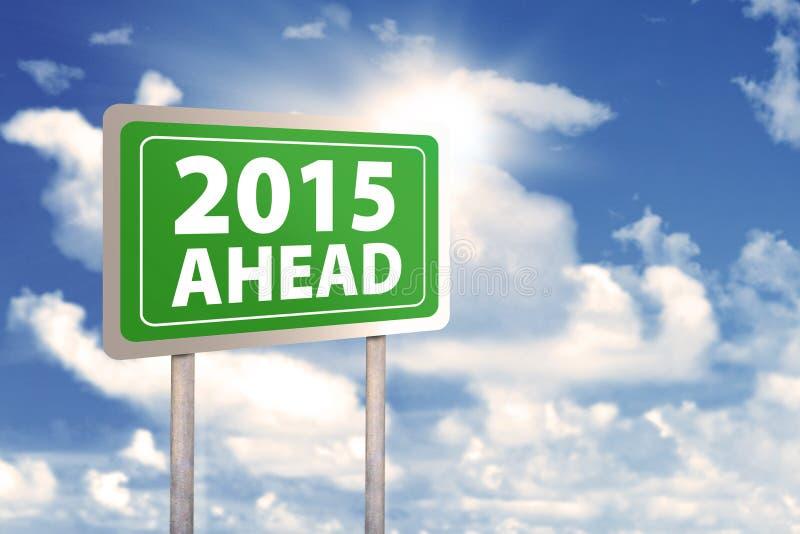 Voorzie met vooruit van wegwijzers tekst 2015 stock foto