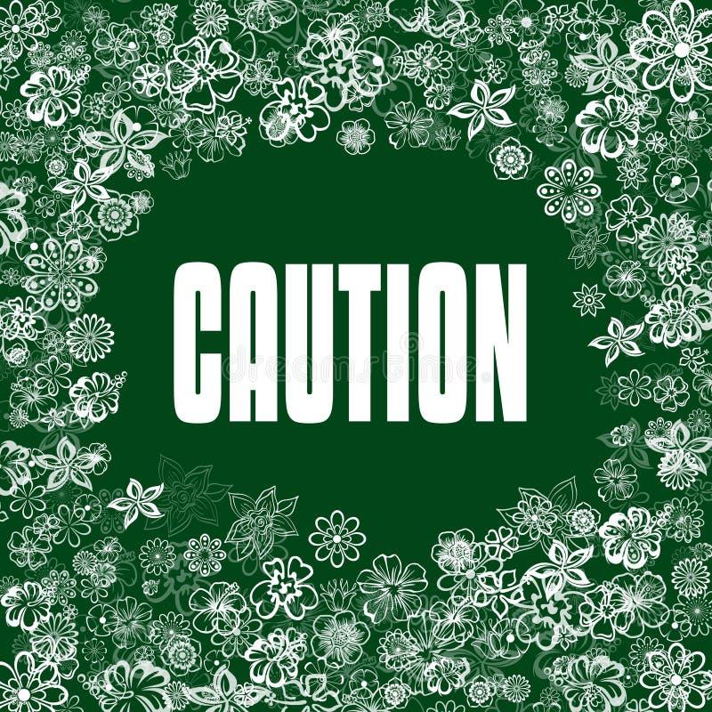 VORSICHT auf grüner Fahne mit Blumen lizenzfreie abbildung