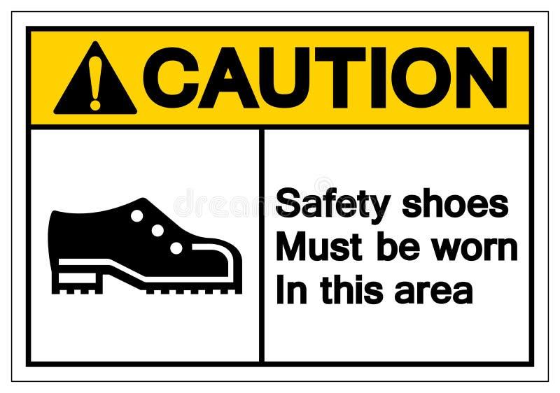 Vorsicht-Sicherheits-Schuhe müssen in diesem Bereichs-Symbol-Zeichen, Vektor-Illustration, Isolat getragen werden auf weißem Hint lizenzfreie abbildung