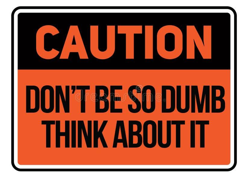 Vorsicht sind nicht denken an sie Warnzeichen so stumm lizenzfreie abbildung
