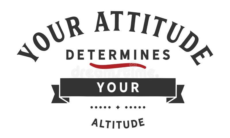 Votre attitude détermine votre altitude illustration stock