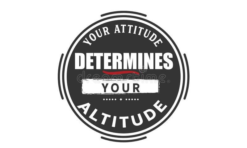 Votre attitude détermine votre altitude illustration libre de droits