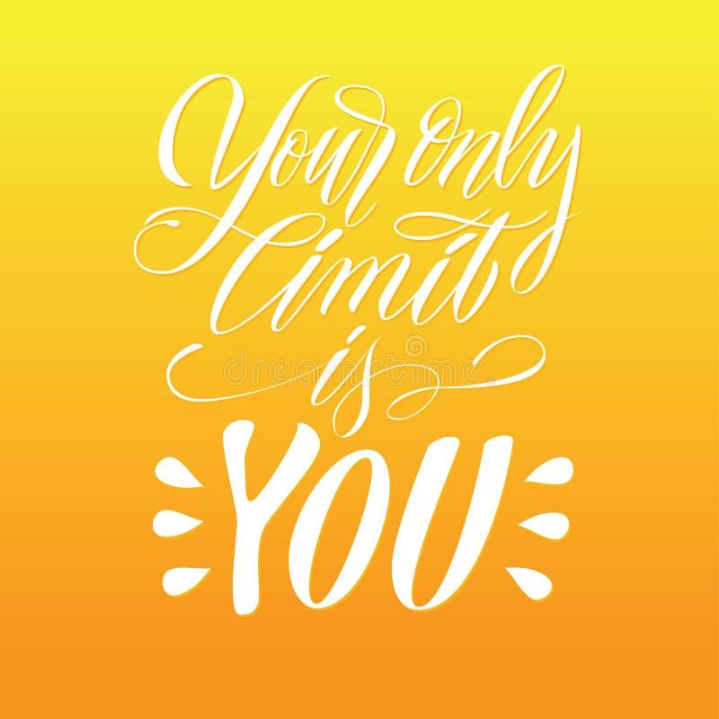 Votre seule limite est vous expression Vecteur tir? par la main marquant avec des lettres la citation Style de calligraphie illustration de vecteur
