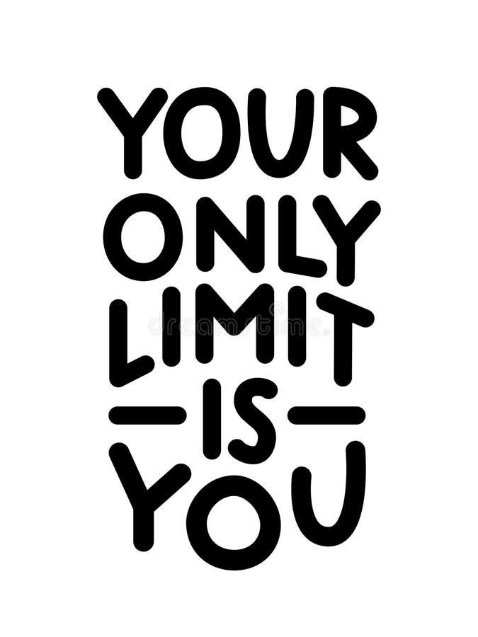Votre seulement limite est vous illustration stock