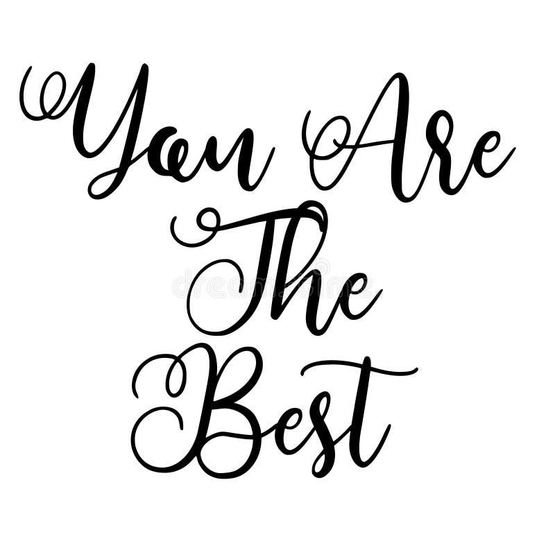 Vous êtes la meilleure copie inspirée calligraphique Main-en lettres de citation - vecteur illustration stock