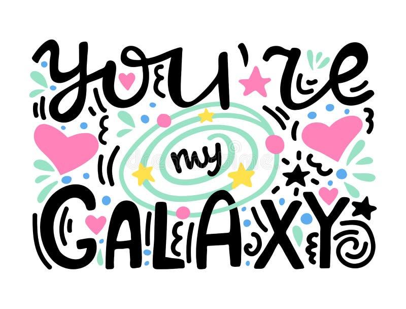 Vous êtes ma galaxie - citation romantique en lettres de main unique Composition tirée par la main avec la planète et les étoiles illustration libre de droits