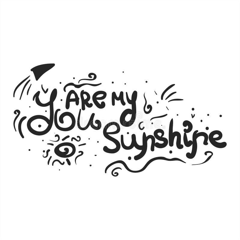 Vous êtes mon soleil - citation romantique unique illustration libre de droits