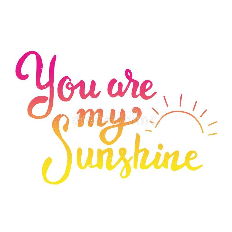 Vous êtes mon soleil Lettrage tiré par la main sur le dos de blanc illustration libre de droits