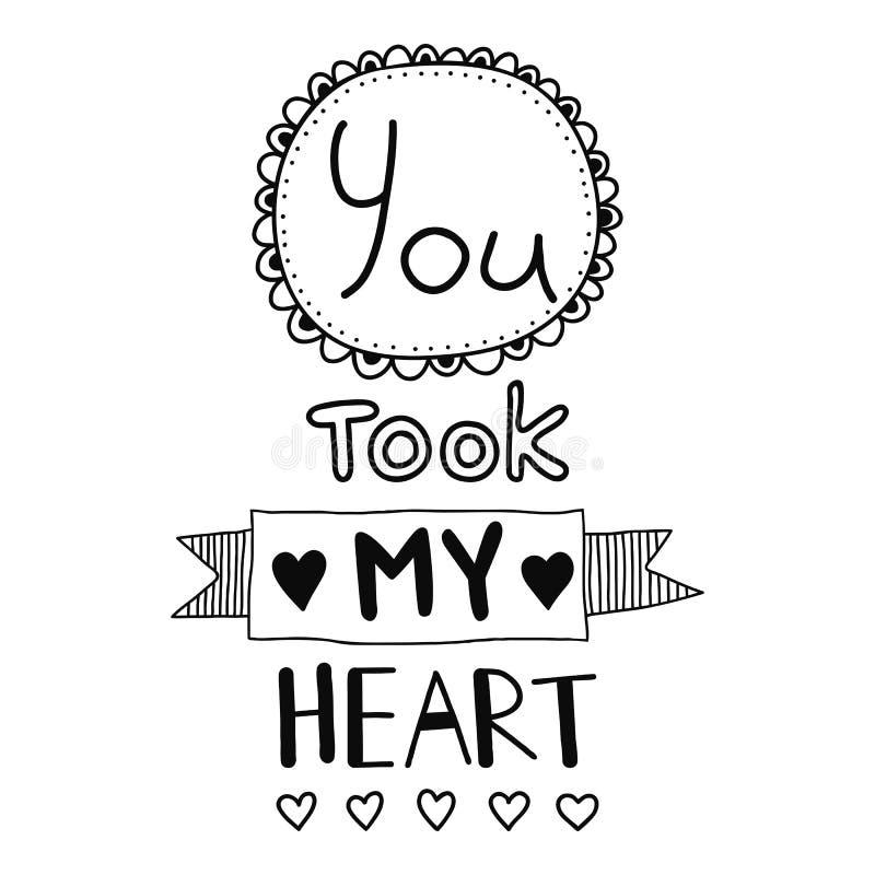 Vous avez pris mon coeur, citation, affiche inspirée, conception typographique illustration libre de droits