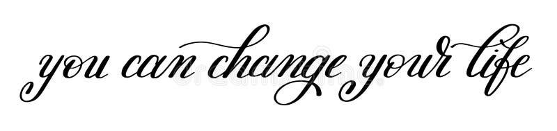 Vous pouvez changer votre inspiré positif manuscrit de la vie illustration de vecteur