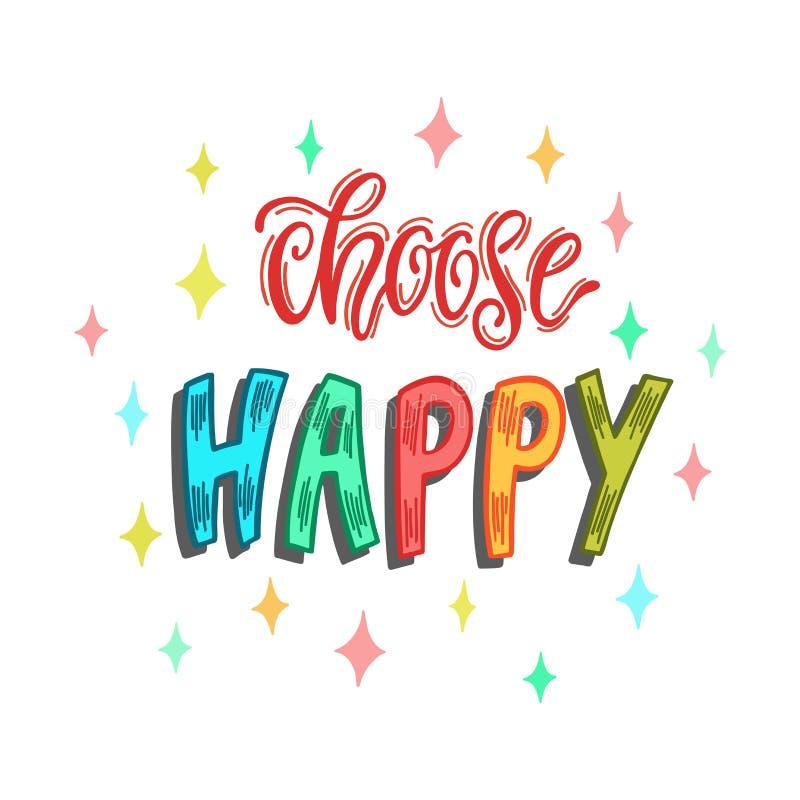 Wählen Sie glückliches Handgeschriebenes inspirierend Zitat über Glück TypografieBriefgestaltung stock abbildung
