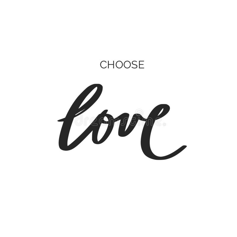 Wählen Sie Liebe Inspirierend Vektor Handgezogene Bürsten-Artkalligraphie stock abbildung
