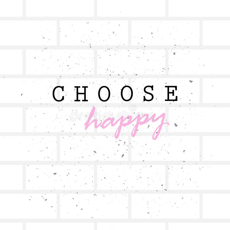 Wählen Sie Ziegelstein-Hintergrundskizze des glücklichen Konzeptkalligraphiebeschriftungsplakats graue lizenzfreie abbildung
