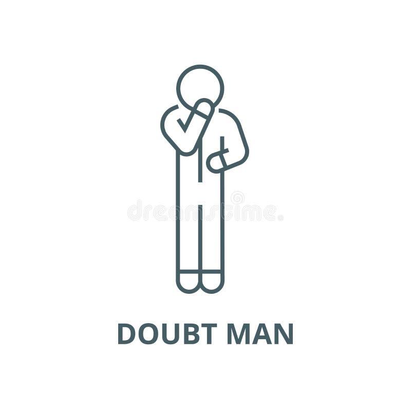 Wątpliwość mężczyzny linii ikona, wektor Wątpliwość mężczyzny konturu znak, pojęcie symbol, płaska ilustracja ilustracji