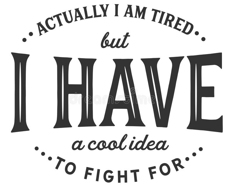 Właściwie jestem zmęczony ale chłodno pomysł walczyć dla ilustracja wektor