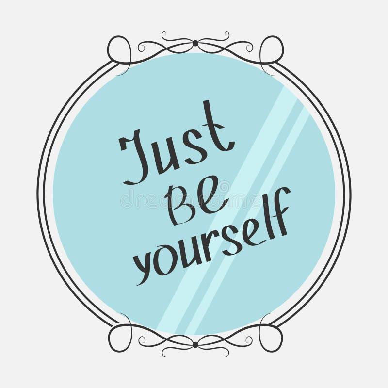 Właśnie Jest Yourself Motywacyjny inspiracyjny typografia plakat z wycena Kaligraficzny tekst Wektorowa ilustracja literowanie Lu ilustracja wektor