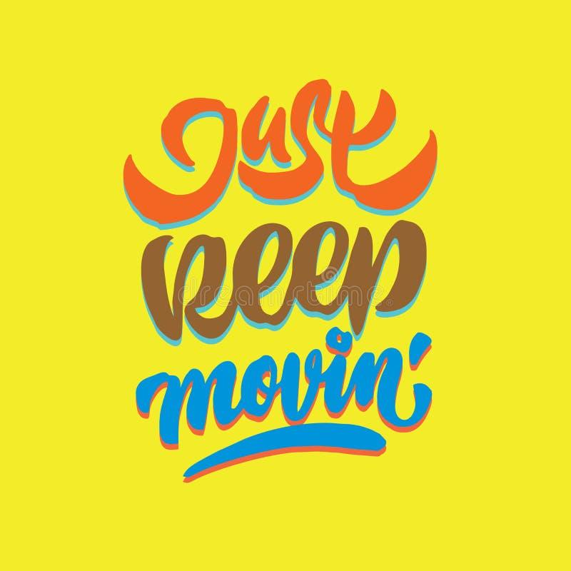 Właśnie utrzymanie poruszającego rocznika ręki literowania typografii wycena dekoracyjny plakat ilustracja wektor