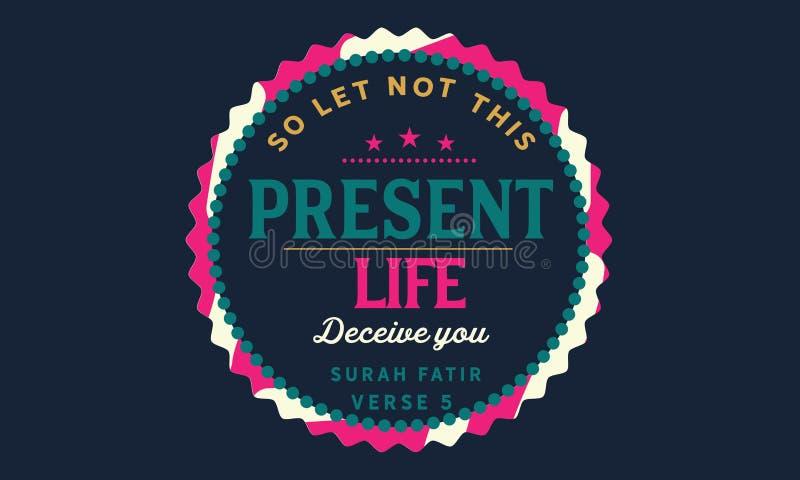 W ten sposób pozwala nie ten teraźniejszego życie oszukiwa ciebie, surah fatir werset 5 royalty ilustracja