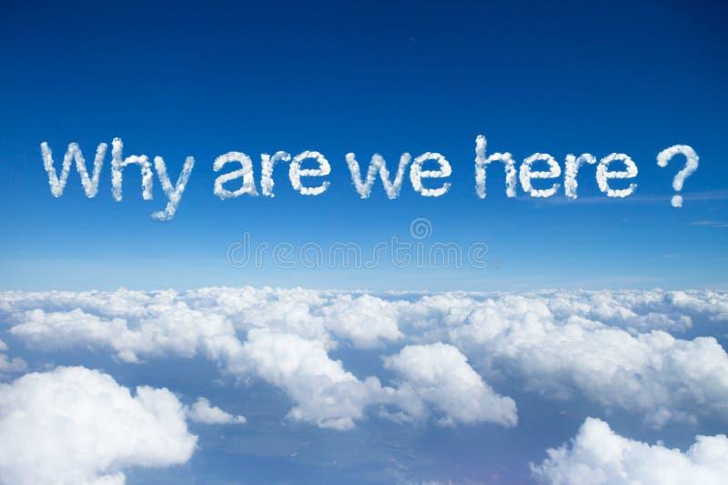 waarom zijn hier wij? een wolkenwoord stock afbeelding