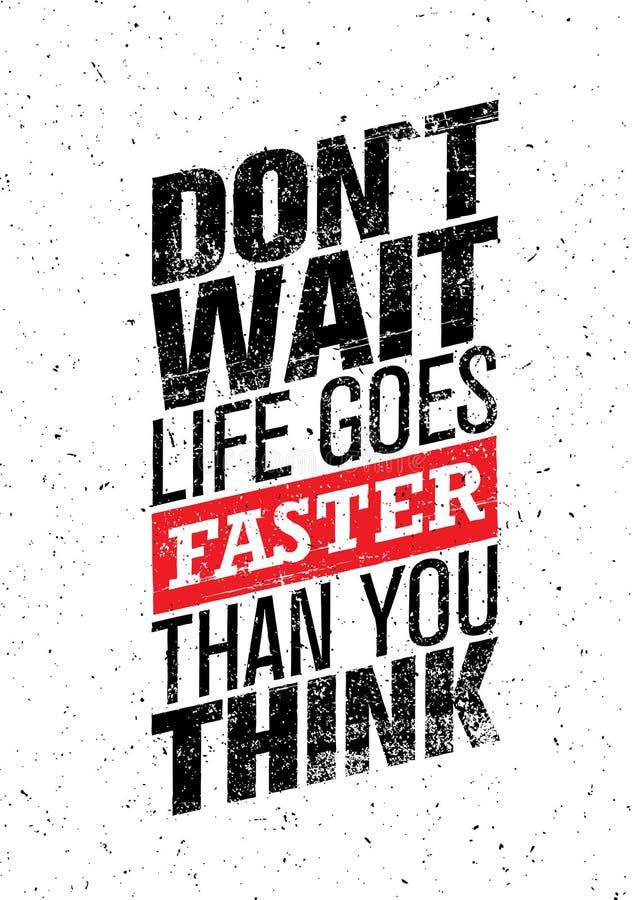 Wacht het geen Leven sneller gaat dan u denkt Creatief motivatiecitaat Het vectorconcept van Grunge van het Inspiratiebehang vector illustratie