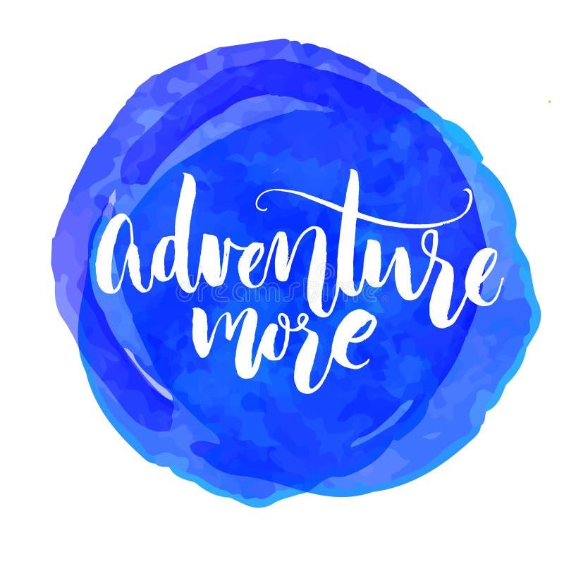 Wagen Sie mehr Reisezitat, inspirierend Sprechen Weiße Beschriftung auf Aquarellfarbenfleck lizenzfreie abbildung
