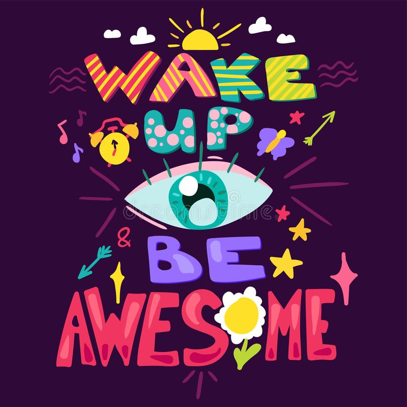 Wake Up And Be Awesome royalty free illustration