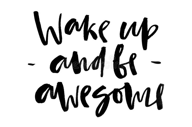 Wake up and be awesome. Handwritten text. Modern calligraphy. In vector illustration