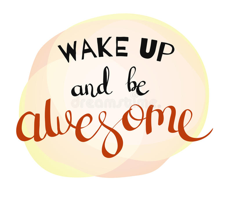 Wake Up and Be Awesome vector illustration
