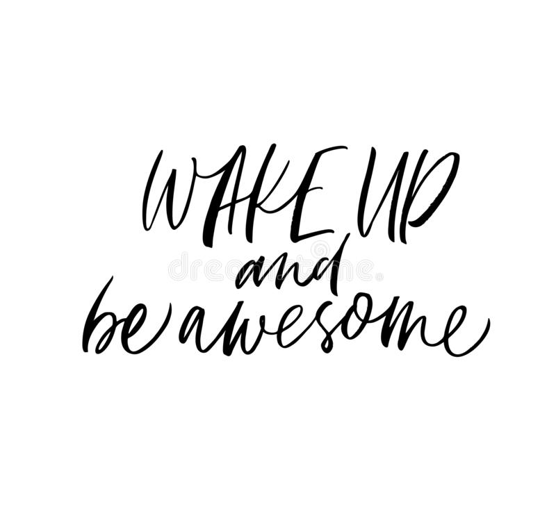 Wake up and be awesome phrase. Vector hand drawn brush style modern calligraphy. royalty free illustration