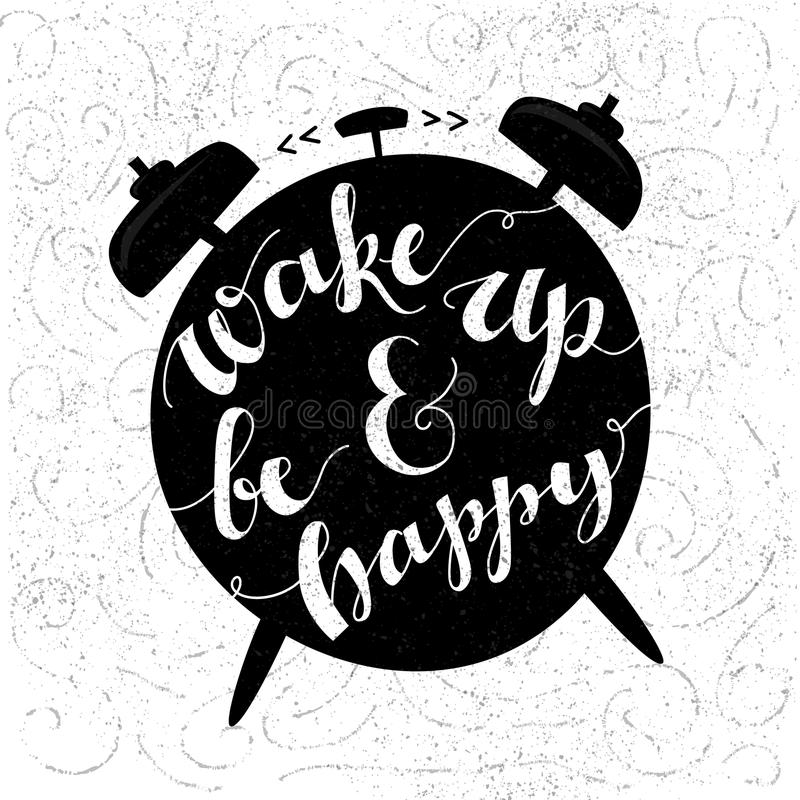 Wake up and be happy. Positive inspirational quote stock illustration