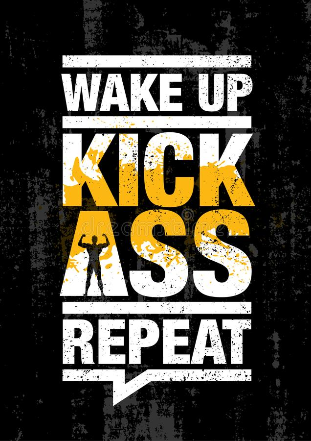 Wake Up. Kick Ass. Repeat. Fitness Gym Sport Workout Motivation Quote Poster Vector Concept. Creative Bold Inspiring Typography Illustration On Grunge Texture royalty free illustration