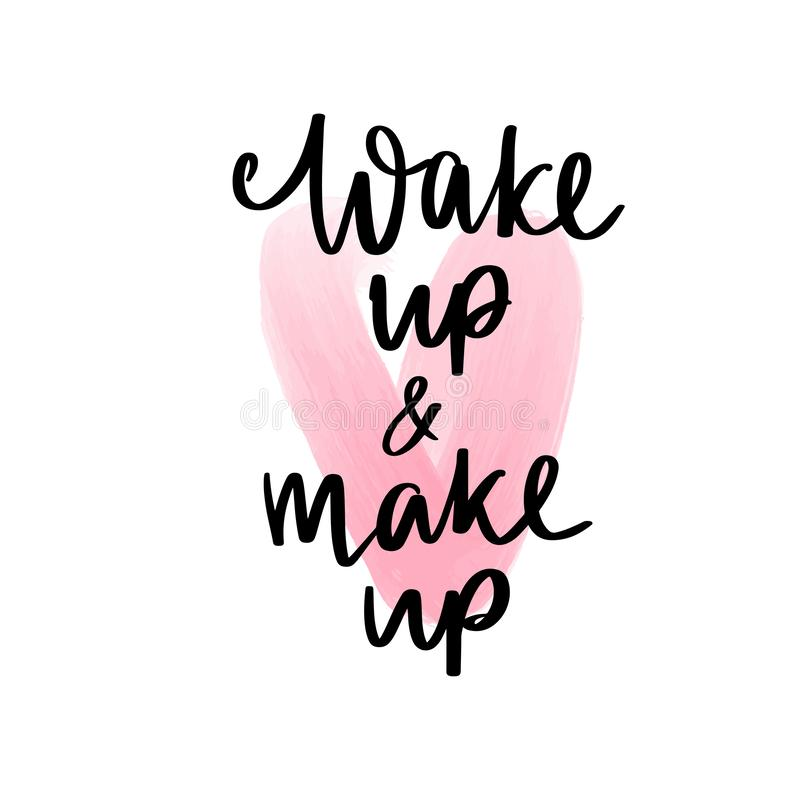 wake up and makeup motivation and inspiration quote for girls