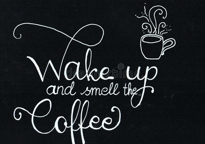 `Wake up and smell the coffee` hand lettering saying in white, chalk writing on a black paper. `Wake up and smell the coffee` hand lettering saying in white vector illustration