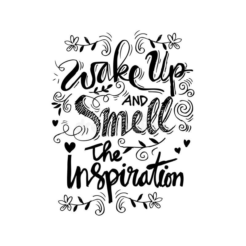 Wake up and smell the inspiration. Vintage hand lettering. Motivational quotes royalty free illustration