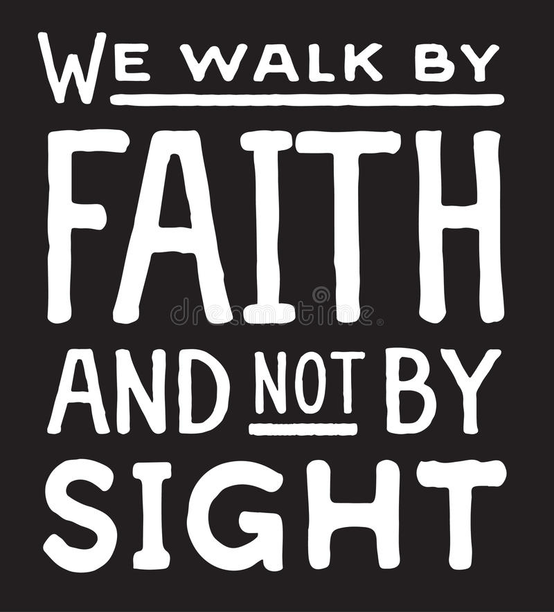 We Walk by Faith and Not by Sight. Typography Design Poster Retro Christian Art Scripture Design Bible Verse on textured black background royalty free illustration