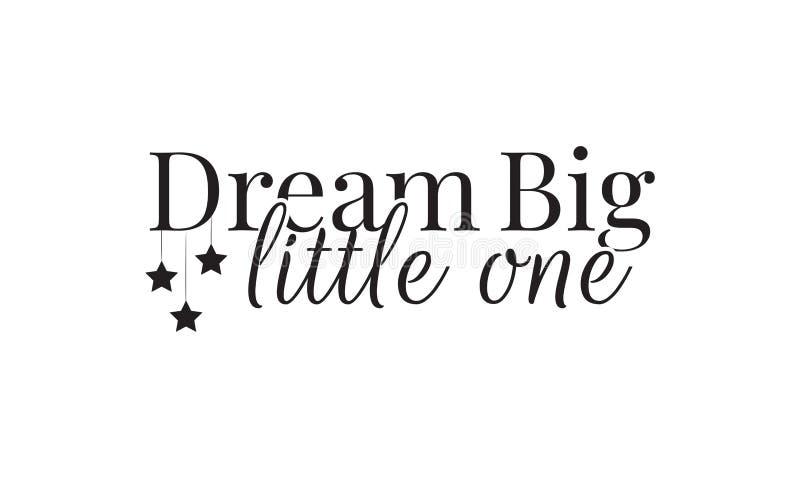 Wall Decals, Dream Big Little One, Wall Design, Art Decor, Wording Design stock illustration