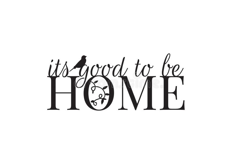 Wall Decals, Home, It`s Good to be Home, Wording Design royalty free illustration